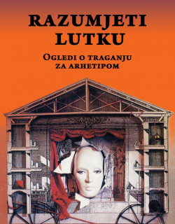 Siniša Jelušić: Razumjeti lutku – ogledi o traganju za arhetipom, 2017.