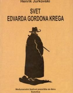 Henrik Jurkovski: Svet Edvarda Gordona Krega (Henryk Jurkowski: The World of Edward Gordon Craig), 2008